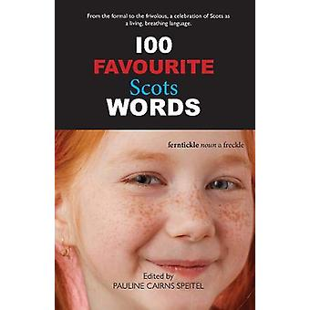 100 Favourite Scots Words by Pauline Cairns Speitel - 9781912147991 B