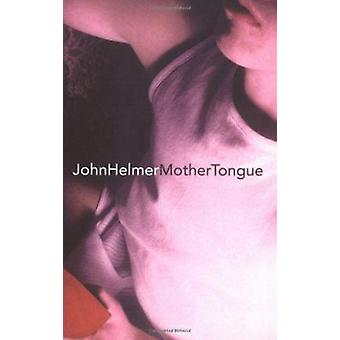 Mother Tongue (New edition) by John Helmer - 9780704381391 Book