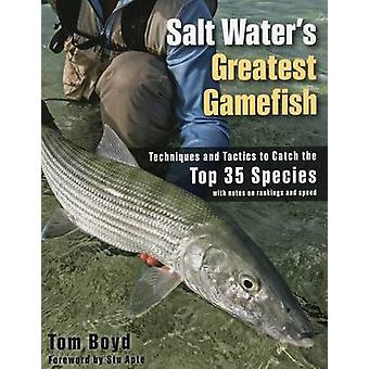Salt Water's Greatest Gamefish - Techniques and Tactics to Catch the T
