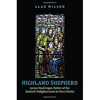 Highland Shepherd: James MacGREGORin isä skotlantilaisesta valistuksesta Nova Scotia