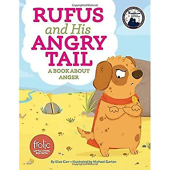 Rufus and His Angry Tail (Frolic First Faith)