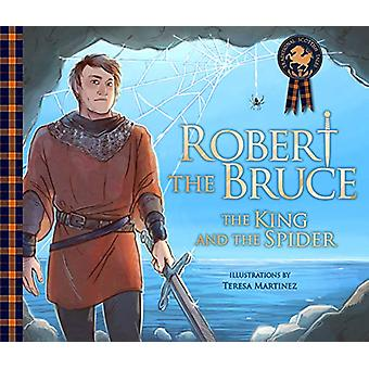 Robert the Bruce - The King and the Spider by Molly MacPherson - 97817