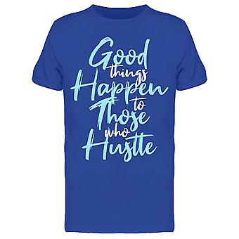 The Good Things Happen Tee Men's -Image by Shutterstock Men's T-shirt
