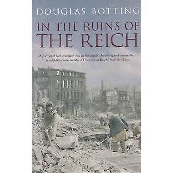 In the Ruins of the Reich by Douglas Botting - 9780413777126 Book