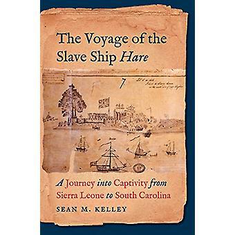 De reis van de slaaf schip haas - een reis naar de gevangenschap van Sier