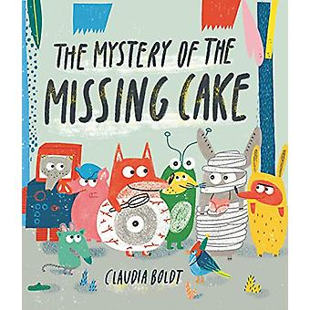 The Mystery of the Missing Cake by Claudia Boldt - 9781849766500 Book