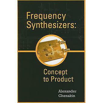 Frequency Synthesizers Concept to Product by Chenakin & Alexander