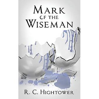 Mark of the Wiseman by R Caresse Hightower