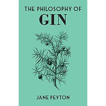 The Philosophy of Gin by Jane Peyton