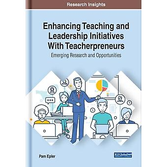 Enhancing Teaching and Leadership Initiatives With Teacherpreneurs by Other Pam Epler