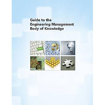 Guide to the Engineering Management Body of Knowledge by American Soc