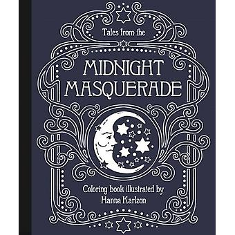 Tales from the Midnight Masquerade Coloring Book by Karlzon & Hanna