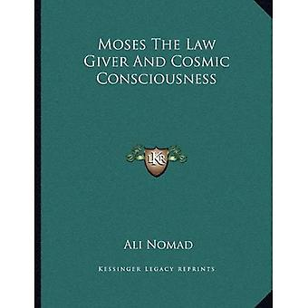 Moses the Law Giver and Cosmic Consciousness