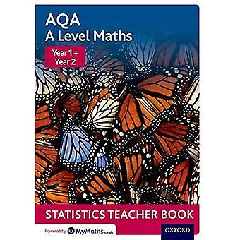 AQA A Level Maths: Year 1� + Year 2 Statistics Teacher Book (AQA A Level Maths)