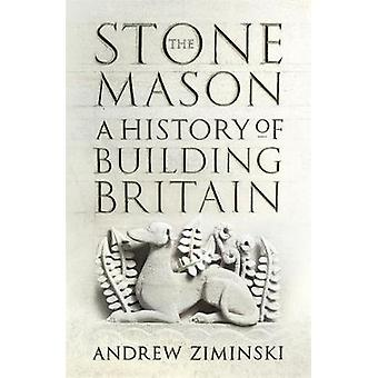The Stonemason A History of Building Britain