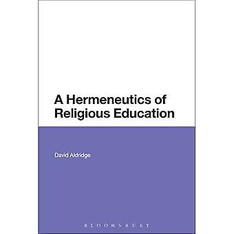 A Hermeneutics of Religious Education