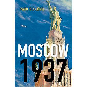 Moskova - 1937 Karl Schlogel - 9780745650760 Kirja