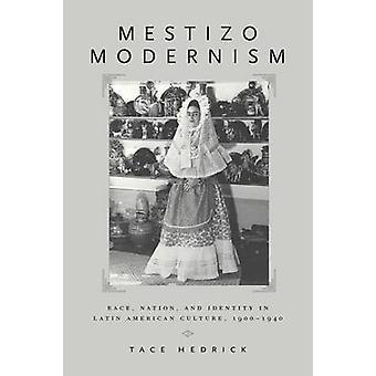 Mestizo Modernism - Ras - Nation och Identitet i Latinamerikansk Cultu