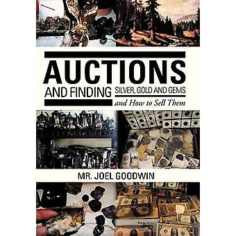 Auctions - and Finding Silver - Gold and Gems and How to Sell Them by