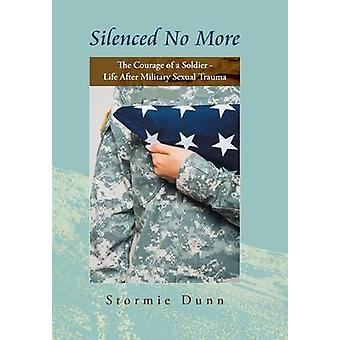 """""""Silenced No More"""" - The Courage of a Soldier - Life After M"""