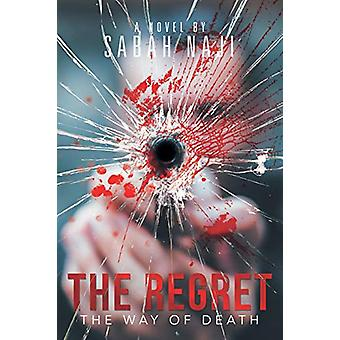 The Regret - The Way of Death by Sabah Naji - 9781543492392 Book