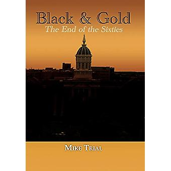 Black & Gold - The End of the Sixties by Michael G Trial - 9781936