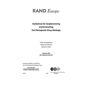 Riktlinjer för genomförande och utvärdering av den portugisiska narkotikastrategin av Ineke Van BeusekomMirjam Van Het LooJames P. Kahan
