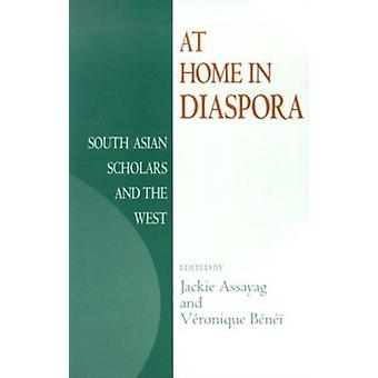 At Home in Diaspora by Edited by Jackie Assayag & Edited by Veronique Benei