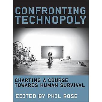 Confronting Technopoly Charting a Course Towards Human Survival