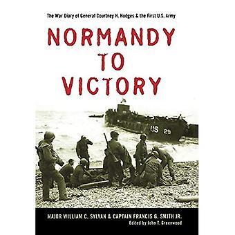 De la Normandie à la victoire : le journal de guerre du général Courtney H. Hodges et de la première armée américaine (titre AN AUSA, American Warriors Series)