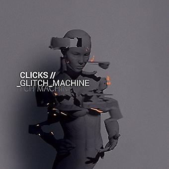 Clicks - Glitch Machine [CD] USA import