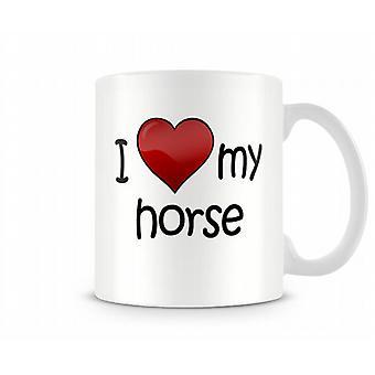 I Love My Horse Printed Mug