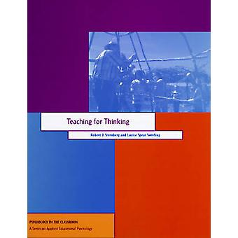 Teaching for Thinking by Robert J. Sternberg - Louise Spear-Swerling