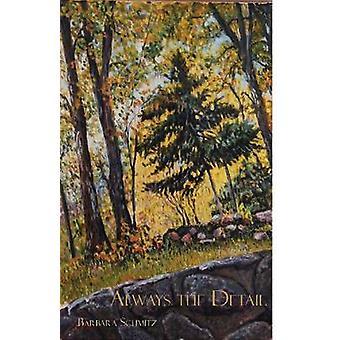 Always the Detail by Barbara Schmitz - 9781622880409 Book