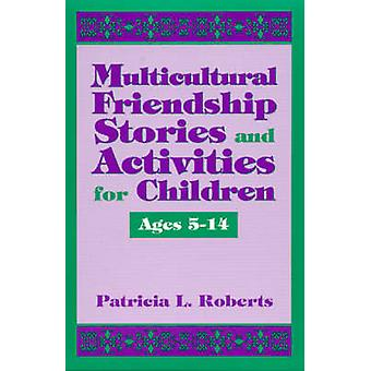 Multicultural Friendship Stories and Activities for Children Ages 5-1