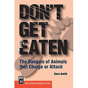 Ne pas avoir mangé: Les Dangers des animaux qui Charge ou attaquer