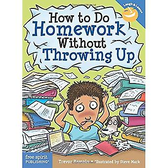 How to Do Homework Without� Throwing Up (Laugh & Learn(r))