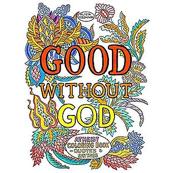 Good Without God: Atheist Coloring BookaQuotes & Sayings