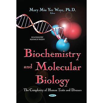Biokemi forstærker molekylær biologi kompleksiteten af menneskelige træk amp sygdomme ved redigeret af Mary Miu Yee Waye