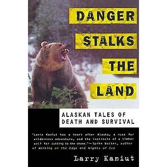 Gefahr die Stiele Land Alaskan Märchen von Tod und Überleben von Kaniut & Larry