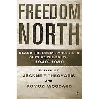 Libertad norte negro libertad luchas fuera del sur 19401980 por Theoharis y Jeanne F.