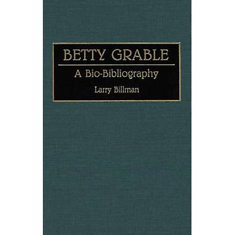 Betty Grable A Biobibliografie von Billman & Larry