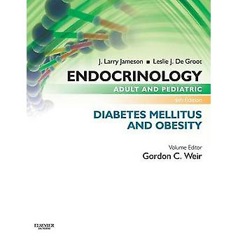 Endocrinology Adult and Pediatric Diabetes Mellitus and Obesity by Weir & Gordon C.