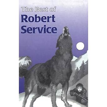 The Best of Robert Service by Service & Robert