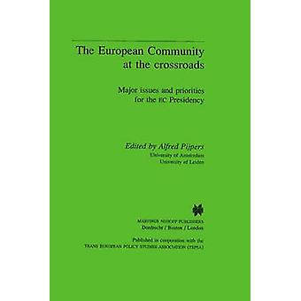 The European Community at the Crossroads by Pijpers & Alfred