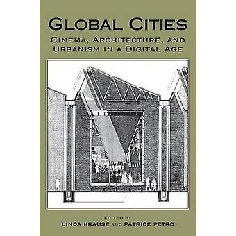 Globale byer biograf arkitektur og urbanisme i en Digital tidsalder af Petro & Patrice