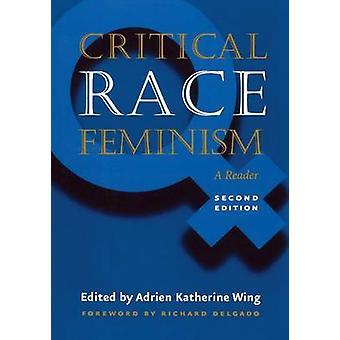 翼・ エイドリアン ・ キャサリンによる重要なレース フェミニズム第 2 版 A リーダー