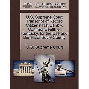 U.S. Supreme Court Transcript of Record Citizens Nat Bank v. Commonwealth of Kentucky for the Use and Benefit of Boyle County by U.S. Supreme Court