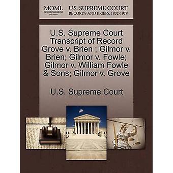 US Supreme Court avskrift av posten Grove v. Brien Gilmore v. Brien Gilmore v. Fowle Gilmore v. William Fowle söner Gilmore v. Grove av US Supreme Court