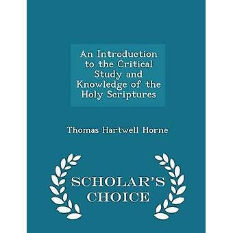 Una introducción al estudio crítico y conocimiento de la Sagrada Escritura eruditos opción edición por Hartwell Horne & Thomas